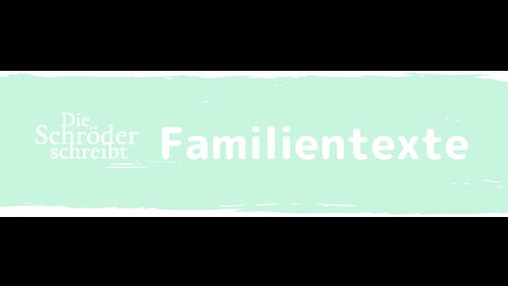 DieSchröderSchreibt - Familientexte