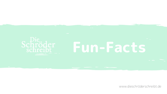 Fun-Facts DieSchröderSchreibt